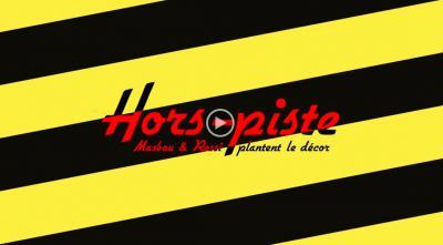 Hors-Piste #4 : Le Virolo / Louis Rossi & Alexis Masbou