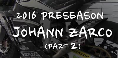 2016 Preseason Johann Zarco (Part 2)