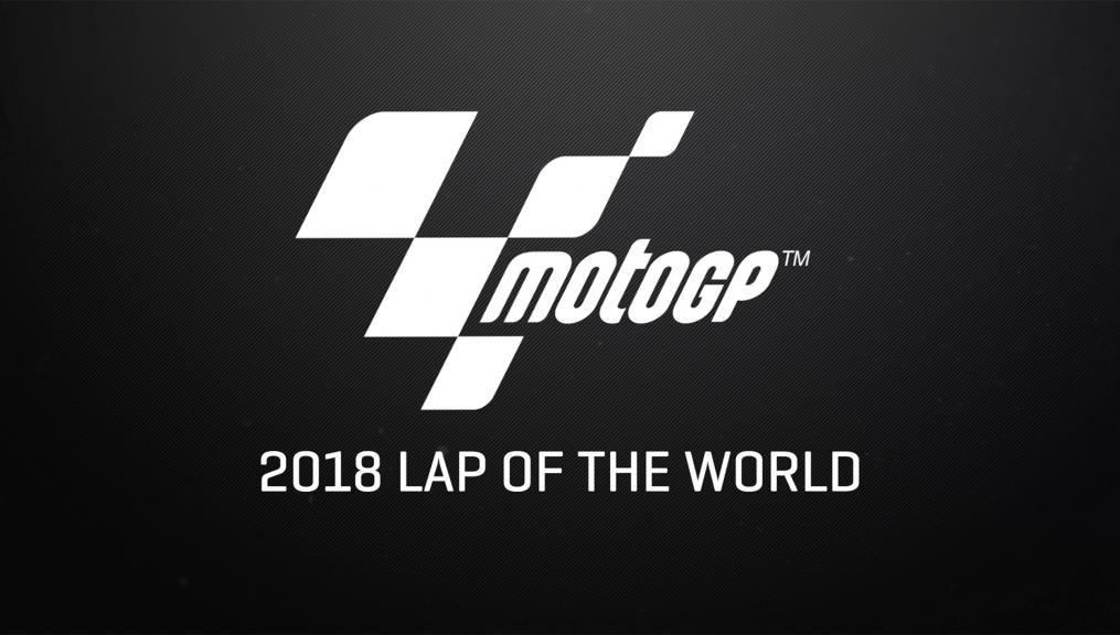 MotoGP - 2018 Lap of the World