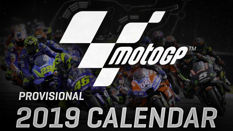how does the provisional motogp calendar for 2019 look 04092018