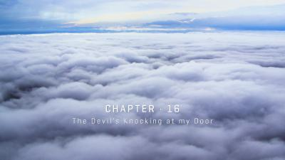 Chapter 16: the Devil's Knocking at my Door